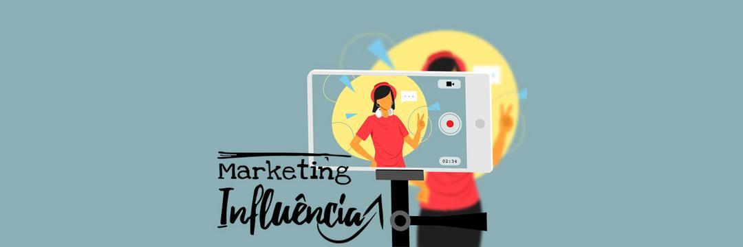 O Marketing de Influência