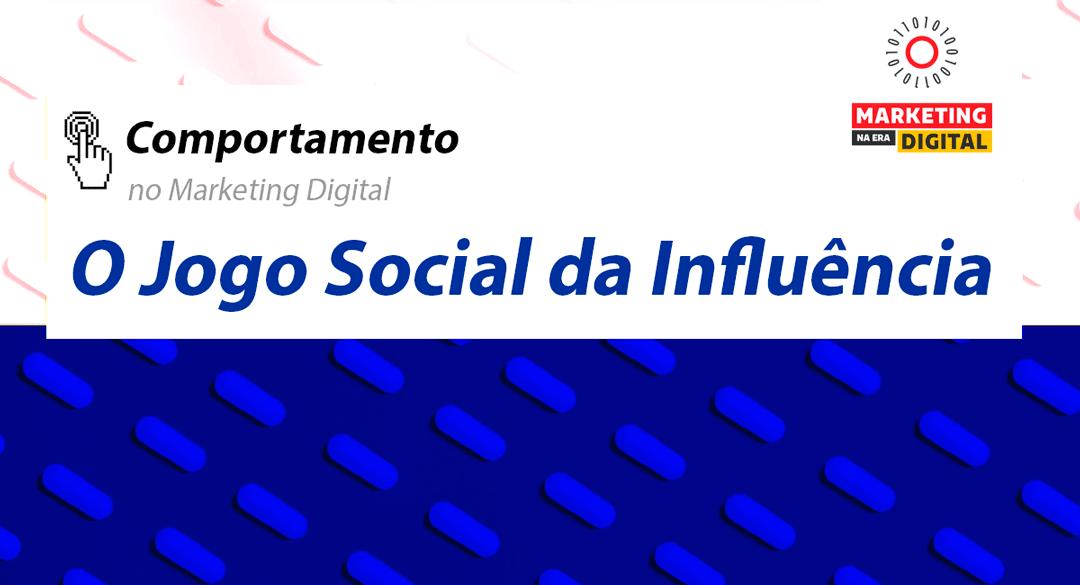 O jogo Social no Marketing de Influência
