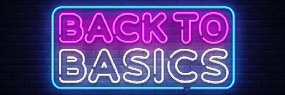 """""""Back to basics"""" é a estratégia avançada"""