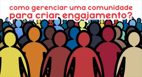 Como gerenciar uma comunidade para criar engajamento?