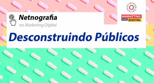 Netnografia Desconstruindo Públicos