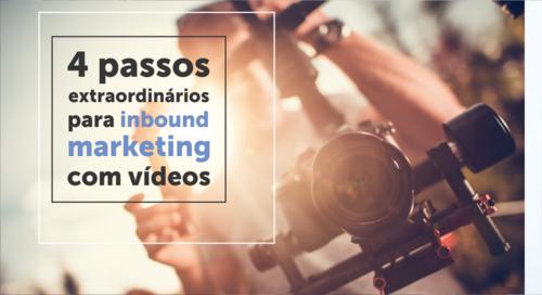 4 passos extraordinários para fazer Inbound Marketing com vídeos