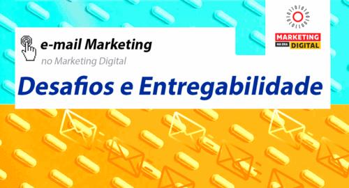 E-mail marketing: desafios e entregabilidade